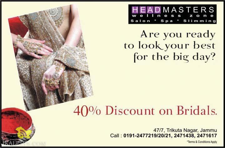 40% Discount on bridals, Headmasters Trikuta Nagar Jammu