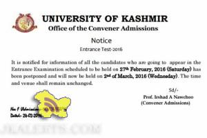 UNIVERSITY OF KASHMIR Entrance Examination on 27th February, 2016 has been postponed