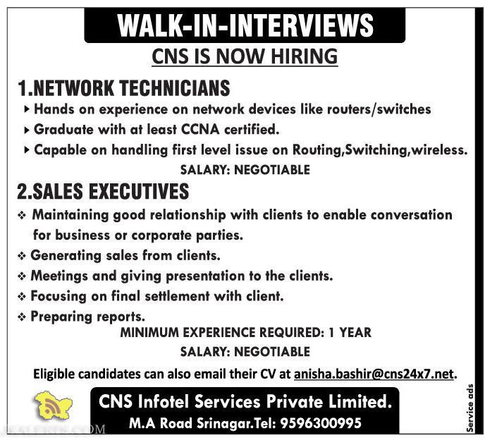 NETWORK TECHNICIANS, SALES EXECUTIVES WALK-IN-INTERVIEWS CNS