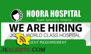 JOBS IN NOORA SUPER SPECIALTY HOSPITAL ZAINAKOTE. SRINAGAR