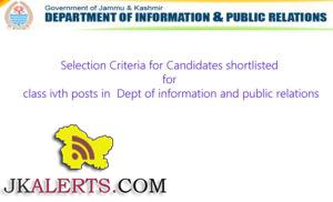 Selection Criteria for Candidates shortlisted for class ivth posts in Dept of information and public relations