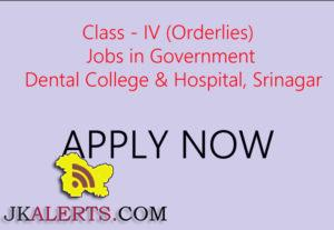 Class - IV (Orderlies) Jobs in Government Dental College & Hospital, Srinagar