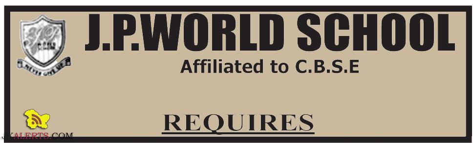 JOBS IN J.P.WORLD SCHOOL CHANNI JAMMU