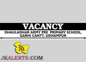 Jobs in Dhauladhar Army Pre Primary School