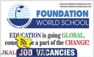 TEACHING AND NON TEACHING JOBS IN FOUNDATION WORLD SCHOOL EDUCATION