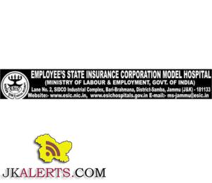 Jobs in ESIC Model Hospital, Bari-Brahmana, Jammu