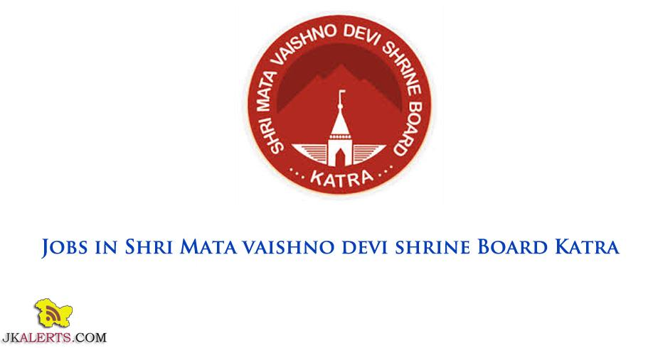 Jobs Shri Mata Vaishno Devi Shrine Board, Katra