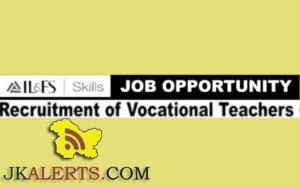 IL&FS recruitment for Vocational Trainers in Healthcare & IT-ITES Sectors in various Government Schools in Jammu