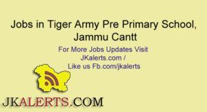 Teacher/Asst. Teacher Jobs in Tiger Army Pre Primary School, Jammu Cantt