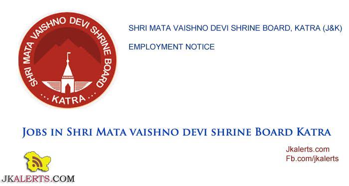 SHRI MATA VAISHNO DEVI SHRINE BOARD KATRA J&K JOBS, Employment News 2016