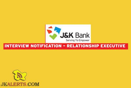 J&K Bank INTERVIEW NOTIFICATION - RELATIONSHIP EXECUTIVE