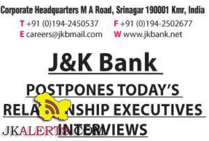 J&K Bank POSTPONES TODAY'S RELATIONSHIP EXECUTIVES INTERVIEWS