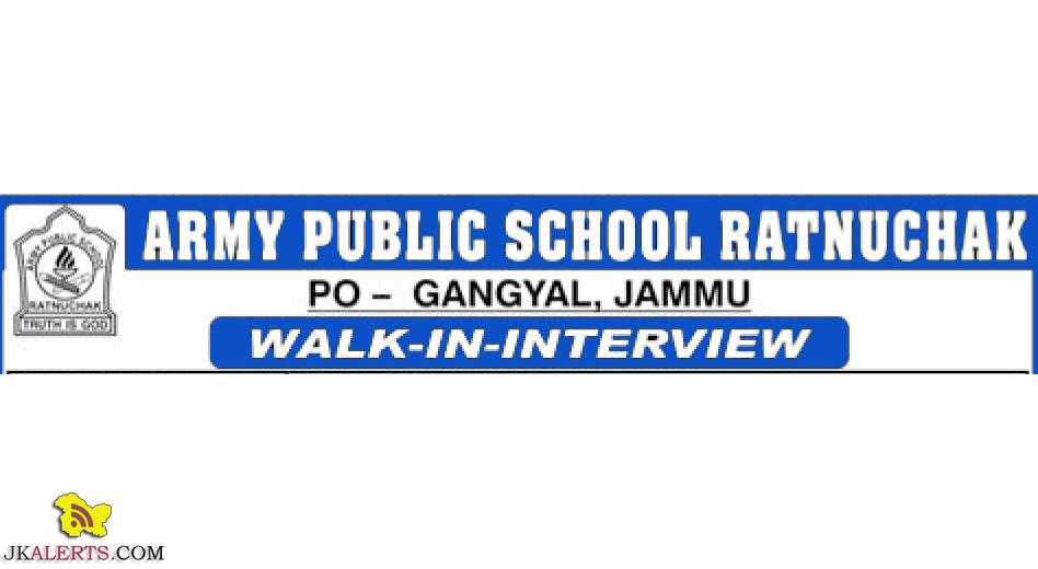 WALK-IN-INTERVIEW ARMY PUBLIC SCHOOL RATNUCHAK