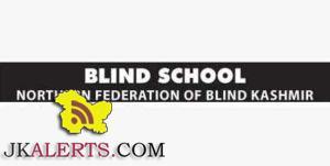 Jobs in Blind School Districts Kupwara, Bandipora, Ganderbal, Srinagar, Budgam, Pulwama, Anantnag, Shopian, Kargil & Leh, Kulgam Baramulla.