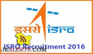 Indian Space Research Organization Recruitment 2016 -17 Posts 55