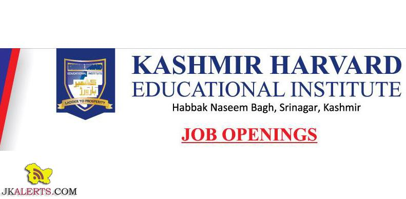 KASHMIR HARVARD EDUCATIONAL INSTITUTE JOB OPENINGS