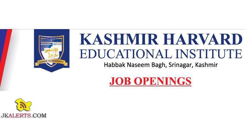 KASHMIR HARVARD EDUCATIONAL INSTITUTE JOB OPENINGS