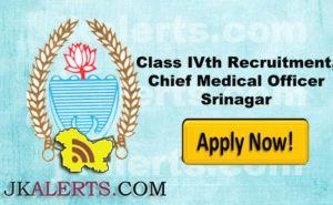 Class IVth Recruitment, office of Chief Medical Officer Srinagar