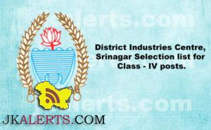 District Industries Centre, Srinagar Selection list for Class - IV posts.