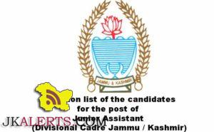 Selection list of the candidates for the post of Junior Assistant (Divisional Cadre Jammu / Kashmir)