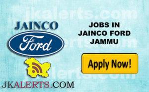 JAINCO FORD JAMMU RECRUITMENT, SALE, SERVICE , ADMINISTRATION & BACKEND JOBS