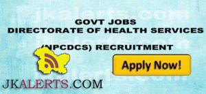 Directorate of Health Services, Kashmir Walk in interview, NPCDCS, NLEP, NMHP