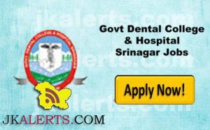 Govt Dental College & Hospital Srinagar Jobs