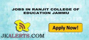 RANJIT COLLEGE OF EDUCATION JAMMU JOBS