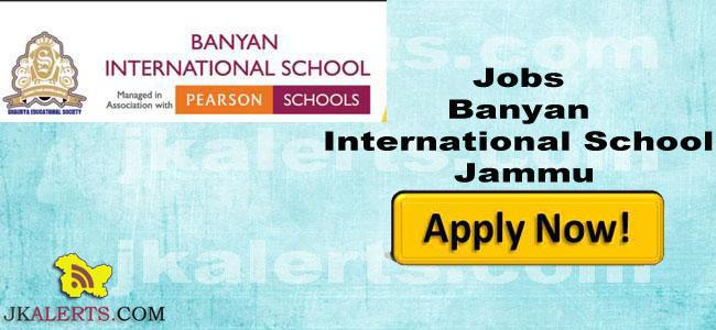 Jobs in Banyan International School Jammu