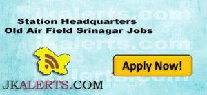 Station Headquarters Old Air Field Srinagar Jobs