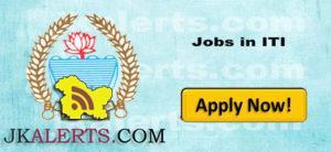 Govt ITI Jobs, GOVT ITI Recruitment 2019,ITI Jobs, Guest faculty ,VTIP Scheme, Govt Jobs , Doda Jobs, jobs in doda