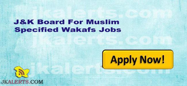 Jobs in J&K Board for Muslim specified wakafs and specified wakaf properties, Srinagar Jobs, Kashmir Jobs, Kashmir Recruitment 2019, Wakaf jobs Srinagar 2019