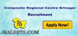 JOBS IN COMPOSITE REGIONAL CENTRE SRINAGAR