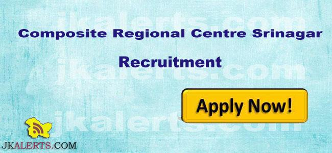 JOBS IN COMPOSITE REGIONAL CENTRE SRINAGAR