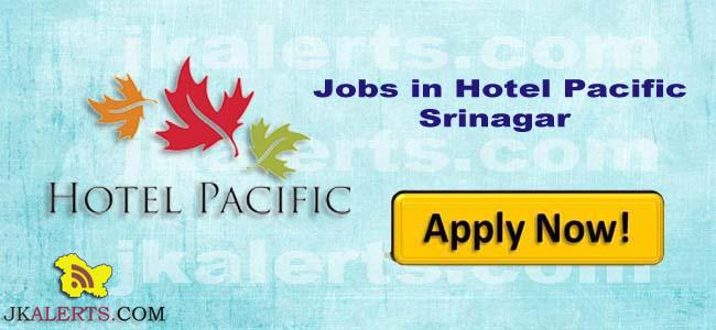 JOBS IN HOTEL PACIFIC DALGATE SRINAGAR