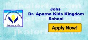 Dr aparna Kids Kingdom Jammu jobs jkalerts