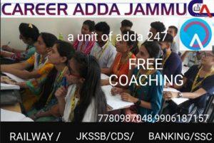 Career Adda Jammu, Free Coaching Jammu, Free Coaching Competitive Exams, , Free Coaching Competitive Exams In Jammu, Free coaching for BANKING,Free coaching for SSC,Free coaching for JKSSB,Free coaching for CDS,Free coaching for RAILWAY .