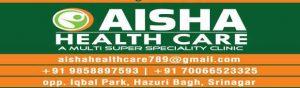 Aisha Health Care, Super Speciality Clinic, Jobs, Recruitment 2019,Aisha Health Care Jobs, Aisha Health Care Recruitment, Private Jobs, Srinagar jobs
