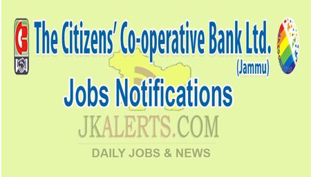 The Citizens Cooperative Bank Ltd., Jammu Jobs Recruitment 2020.