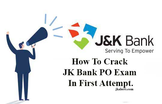 How To Crack JK Bank PO Exam In First Attempt.