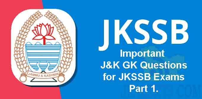 Important Questions, JKSSB Importatn Question , J&K GK Questions for JKSSB Exams, J&K GK Questions Account assistant Exams , J&K GK Questions Classivth Exams