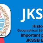History, Geographical Structure of J&K ,Important points ,JKSSB Exams.