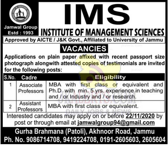 IMS INSTITUTE OF MANAGEMENT SCIENCES Approved by AICTE / J&K Govt., Affiliated to University of Jammu VACANCIES Applications on plain paper affixed with recent passport size photograph alongwith attested copies of testimonials are invited for the following posts: