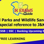 National Parks and Wildlife Sanctuaries of India with special reference to J&K.