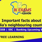 Important facts about India's neighbouring countries | FREE JKSSB, SSC, Classes.