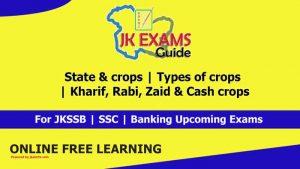 State & crops   Types of crops   Kharif, Rabi, Zaid & Cash crops.