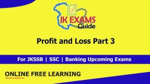 Profit and Loss | Part 3 | FREE Online Classes for upcoming JKSSB Exams
