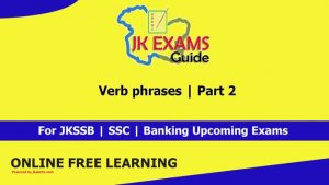Verb phrases | Part 2 | Free JKSSB online Classes.