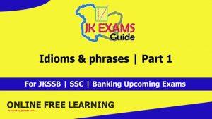 Idioms & phrases | Part 1 | Free JKSSB online Classes.