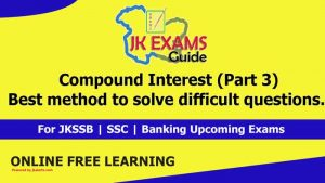 Compound Interest (Part 3) | Best method to solve difficult questions.